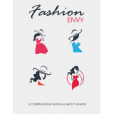 Fashion Envy (A Comprehensive Guide All About Fashion) Ebook's Ebook Image