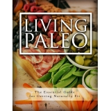 Living Paleo (The Essential Guide For Getting Naturally Fit) Ebook's Ebook Image