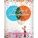 The Joy Of Imperfection (How To Live A More Meaningful And Contented Life By Embracing Your Flaws) Ebook's Book Image