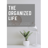 The Organized Life (How To Overcome Cluttered Mind And Take Back Your Life) Ebook's Ebook Image