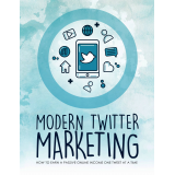 Modern Twitter Marketing (How To Earn A Passive Online Income One Tweet At A Time) Ebook's Book Image