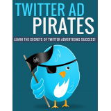 Twitter Ad Pirates (Learn The Secrets Of Twitter Advertising Success!) Ebook's Ebook Image