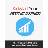 Kickstart Your Internet Business (The 10 Factors That Will Make Your Internet Business A Success) Ebook's Ebook Image