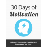 30 Days Of Motivation (30 Days Of Re-Centering Your Mind And Rejuvenating Your Heart) Ebook's Book Image