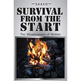 Survival From The Start: The Misadventures of Mekkâr's Book Image