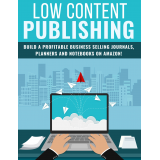 Low Content Publishing (Build A Profitable Business Selling Journals, Planners And Notebooks On Amazon!) Ebook's Ebook Image