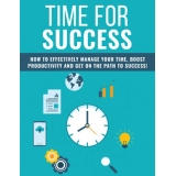 Time For Success (How To Effectively Manage Your Time, Boost Productivity And Get On The Path To Success!) Ebook's Ebook Image