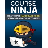 Course Ninja (How To Make Insane Money With Your Own Online Courses!) Ebook's Ebook Image