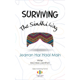 Surviving The Sindhi Way -- Jearran Har Haal Main's Ebook Image