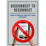 Disconnect To Reconnect (How To Unplug And Get Your Life Back) Ebook's Ebook Image