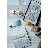 How To Start A Freelance Business (A Step-By-Step Guide To Starting A Freelance Business) Ebook's Ebook Image
