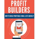 Profit Builders (How To Build Profitable Email List Quickly!) Ebook's Book Image