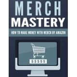 Merch Mastery (How To Make Money With Merch By Amazon) Ebook's Ebook Image