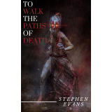 To Walk The Paths of Death's Ebook Image