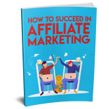 How To Succeed In Affiliate Marketing's Ebook Image