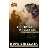 Mail Order Bride: The Lonely Pioneer and The Cripple Bride - LILLY (A Clean Western Historical Romance) (Mail Order Bride Agency Book 1)'s Ebook Image