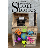 A Collection of Short Stories from AuthorWorld Connect Book 1's Ebook Image