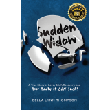 SUDDEN WIDOW, A True Story of Love, Grief, Recovery and How Badly It CAN Suck!'s Ebook Image