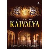 KAIVALYA....A fire within's Ebook Image