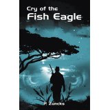 Cry of the Fish Eagle's Book Image