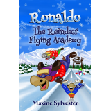 Ronaldo: The Reindeer Flying Academy - An Illustrated Early Readers Chapter Book for Kids 6-10's Book Image