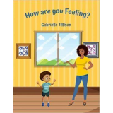 How Are You Feeling? [Print Replica] Kindle Edition By: Gabrielle Tillison's Book Image