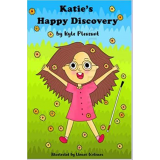 Katie's Happy Discovery Paperback & Kindle By: Kyle Pleasant LMT's Book Image