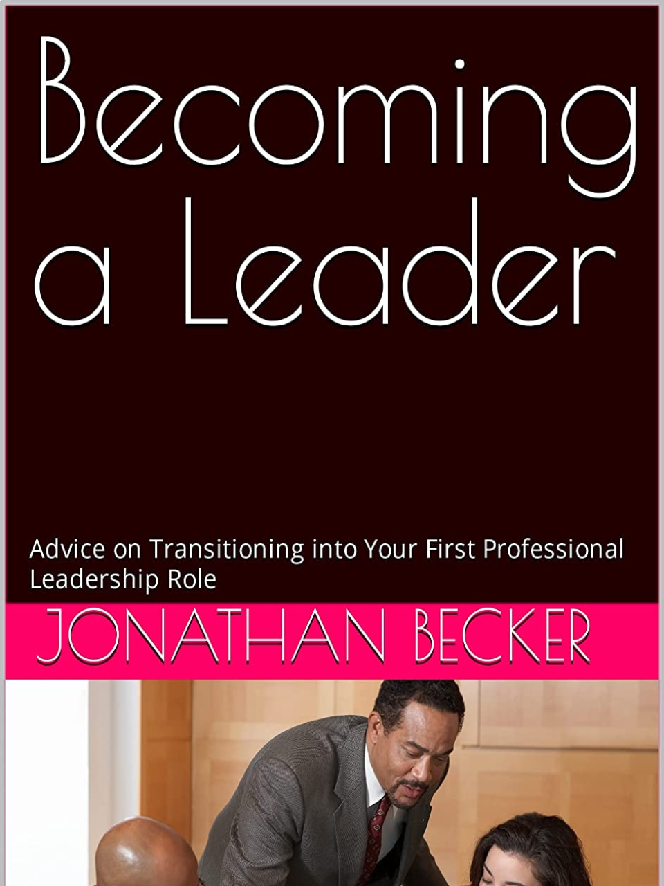 Becoming a Leader: Advice on Transitioning into Your First Professional Leadership Role's Book Image