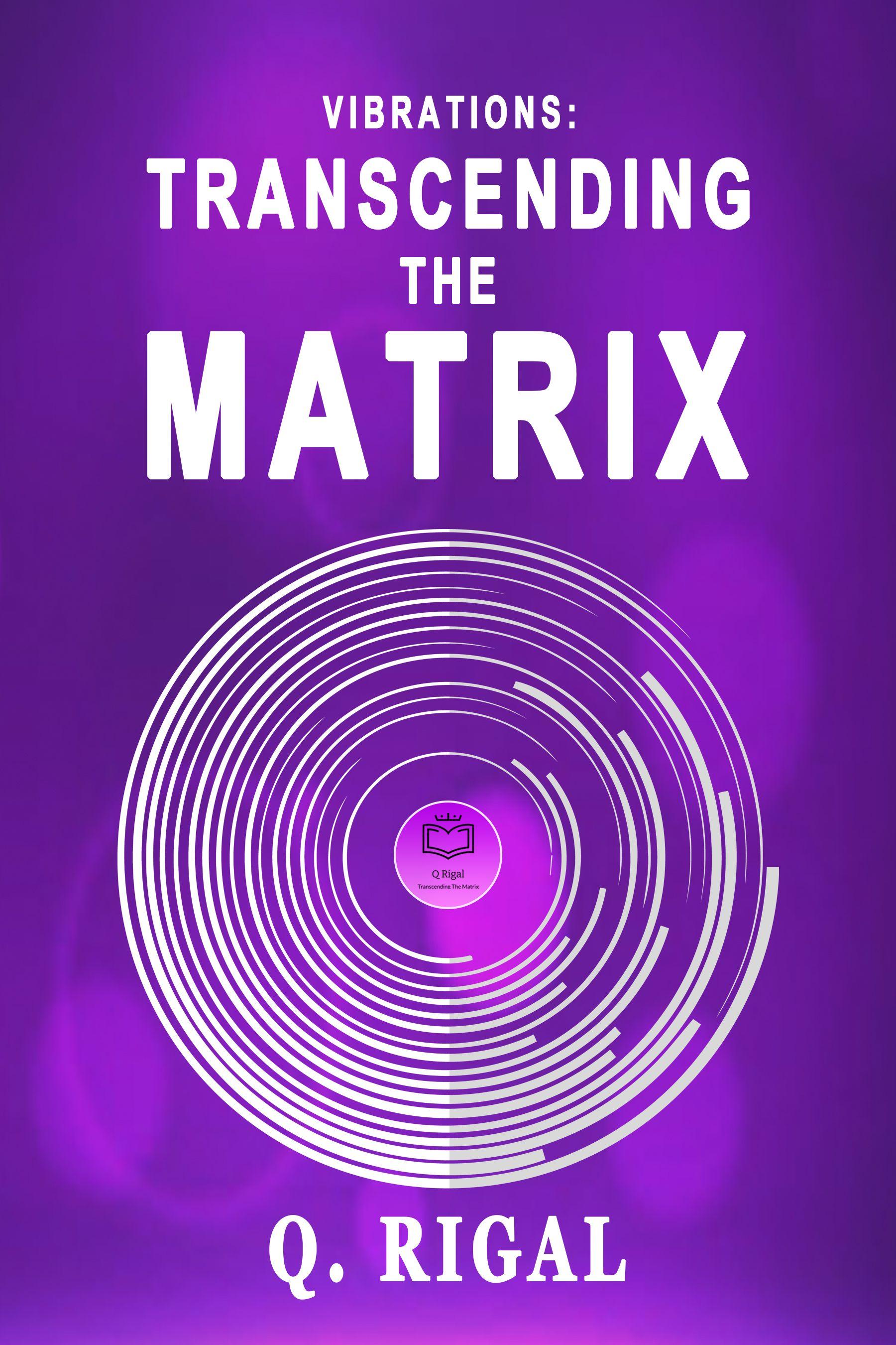 VIBRATIONS: Transcending The Matrix's Book Image
