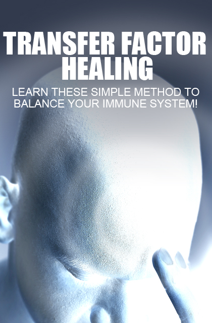 Transfer Factor Healing (Learn These Simple Method To Balance Your Immune System!) Ebook's Book Image