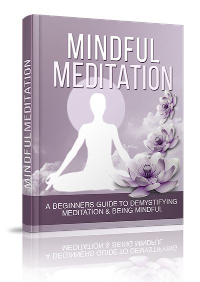 Mindful Meditation (A Beginners Guide To Demystifying Meditation & Being Mindful!) Ebook's Ebook Image