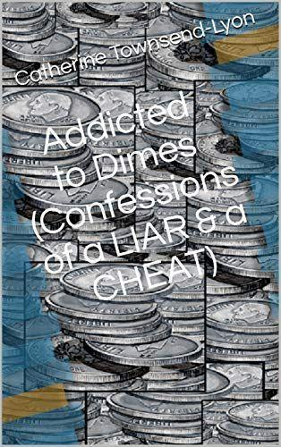 Addicted to Dimes (Confessions of a Liar & a Cheat)'s Ebook Image
