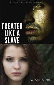 Treated like a Slave's Ebook Image