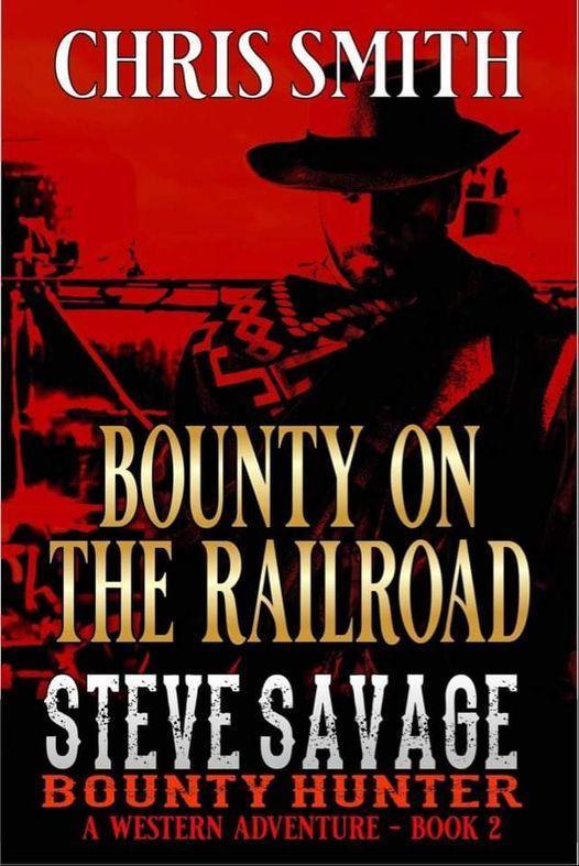 Steve Savage, Bounty Hunter: Bounty On The Railroad's Ebook Image