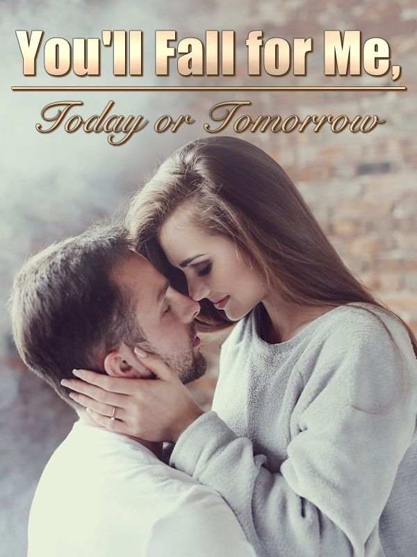 You'll Fall for Me, Today or Tomorrow novel read online - Clarissa and Matthew - Bravonovel's Book Image