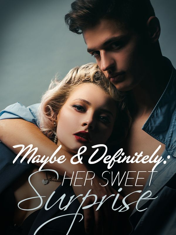 Maybe & Definitely: Her Sweet Surprise's Book Image