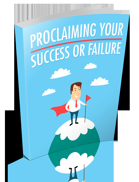 Proclaiming Your Success Or Failure's Book Image