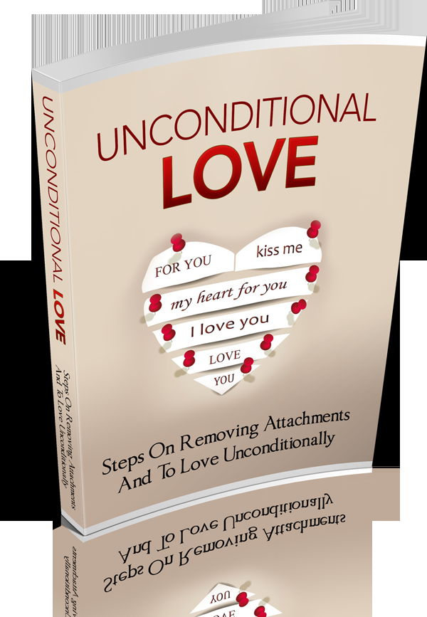 Unconditional Love - Steps On Removing Attachments and To Love Unconditionally's Book Image