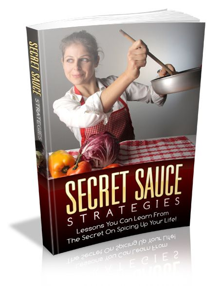 Secret Sauce Strategies - Lessons You Can Learn From The Secret On Spicing Up Your Life!'s Book Image