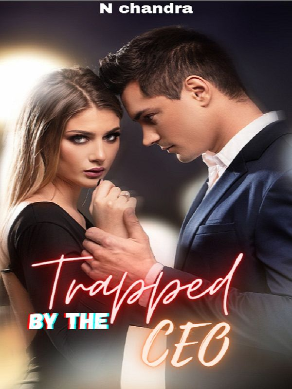 Trapped by the CEO novel read online - Sydney Rosbak and Alex Reiner - Bravonovel's Book Image