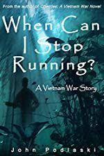 When Can I Stop Running? - A Vietnam War Story's Book Image