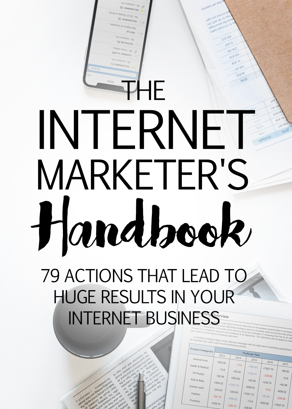 The Internet Marketer's Handbook (79 Actions That Lead To Huge Results In Your Internet Business) Ebook's Ebook Image