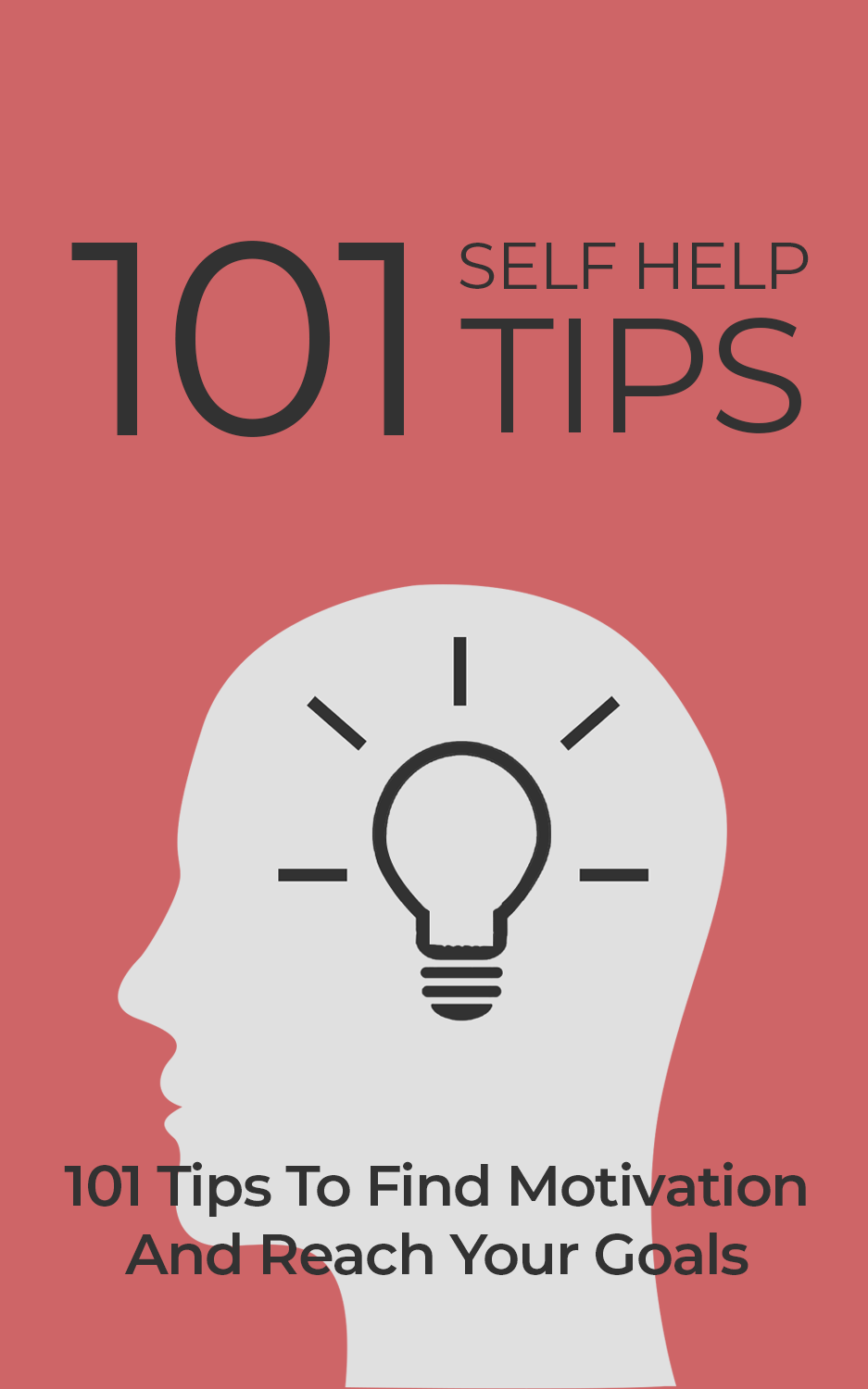 101 Self Help Tips (101 Tips To Find Motivation And Reach Your Goals) Ebook's Book Image