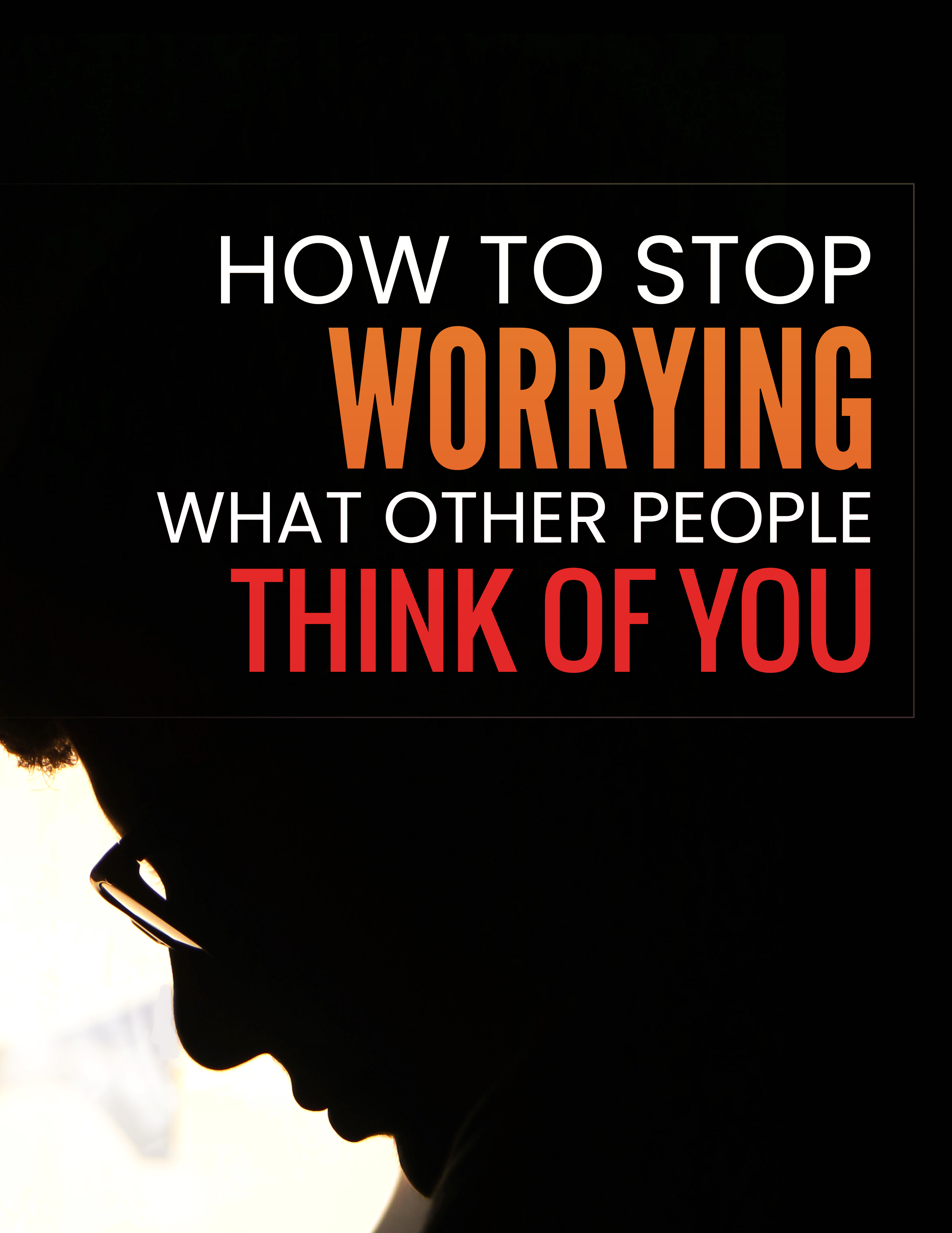 How To Stop Worrying What Other People Think of You Ebook's Book Image