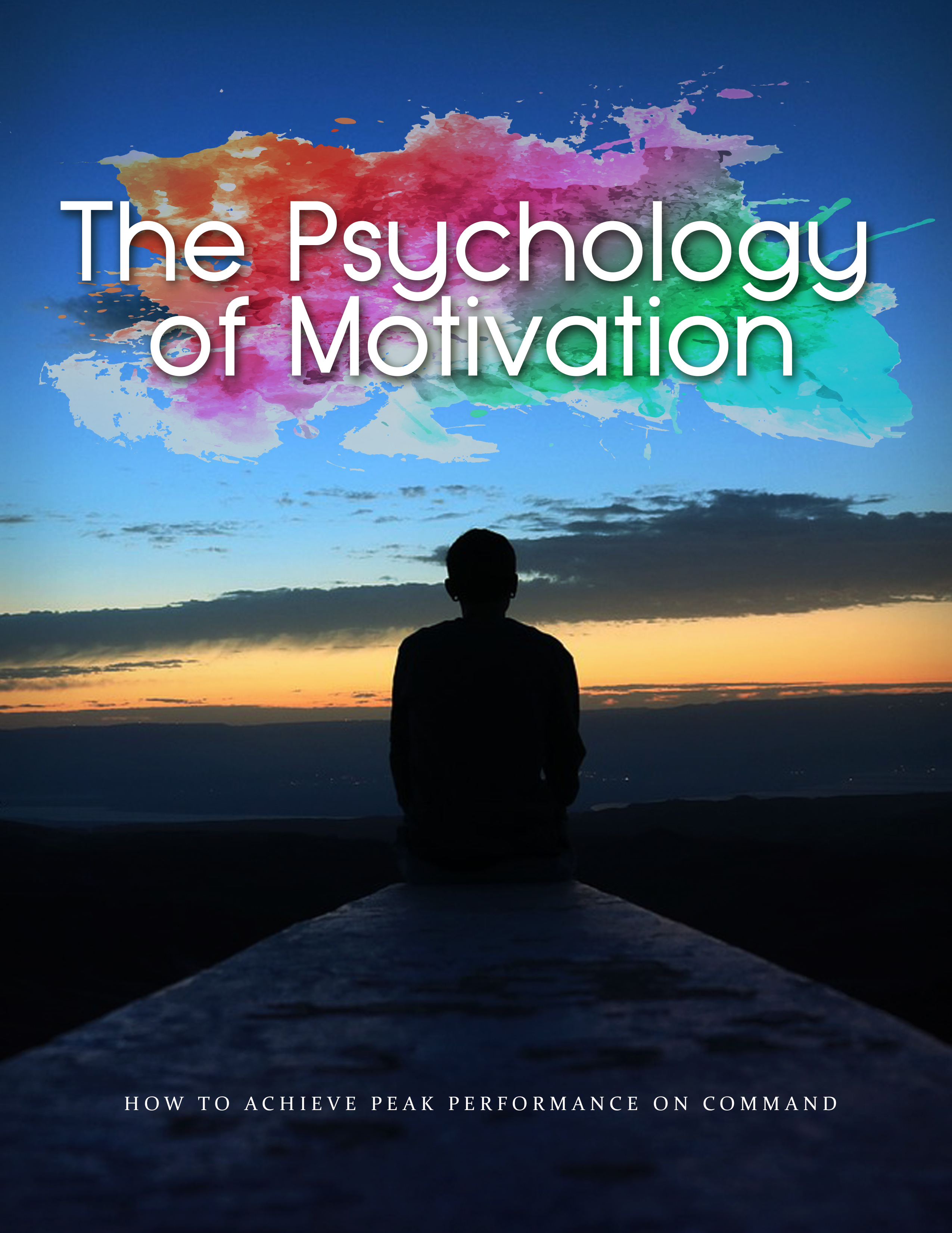 The Psychology Of Motivation (How To Achieve Peak Performance On Command) Ebook's Ebook Image