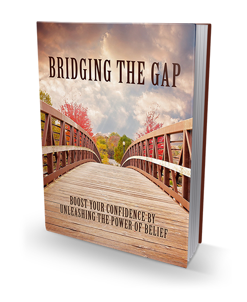 Bridging The Gap (Boost Your Confidence By Unleashing The Power Of Belief) Ebook's Ebook Image
