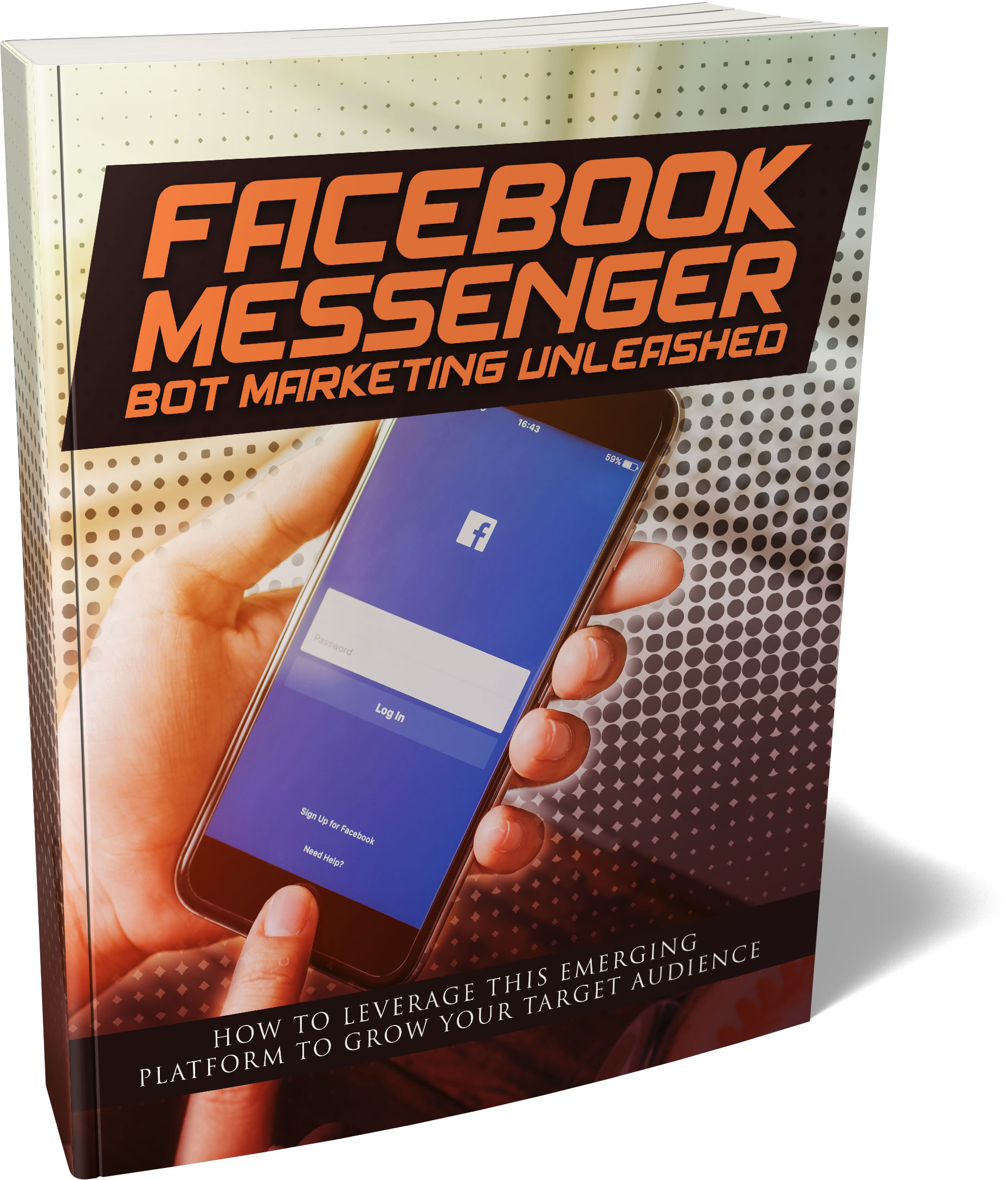 Facebook Messenger Bot Marketing Unleashed (How To Leverage This Emerging Platform To Grow Your Target Audience) Ebook's Ebook Image