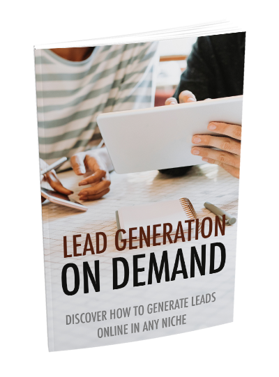 Lead Generation On Demand (Discover How To Generate Leads Online In Any Niche) Ebook's Book Image