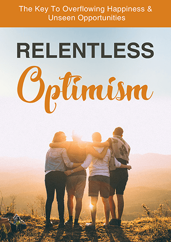 Relentless Optimism (The Key To Overflowing Happiness & Unseen Opportunities) Ebook's Ebook Image