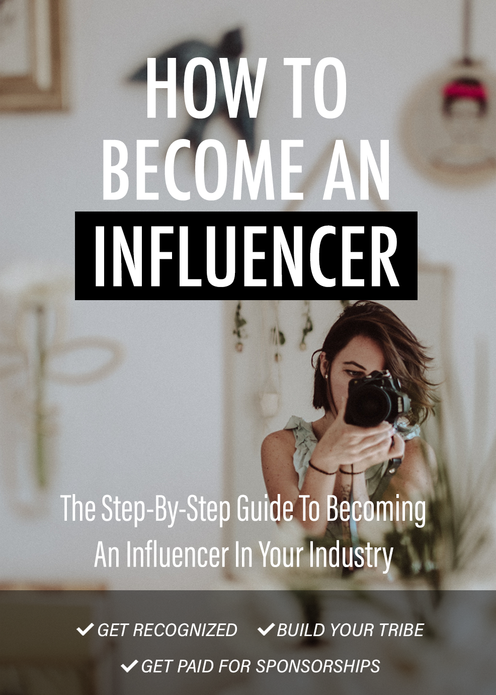 How To Become An Influencer (The Step-By-Step Guide To Becoming An Influencer In Your Industry.) Ebook's Ebook Image
